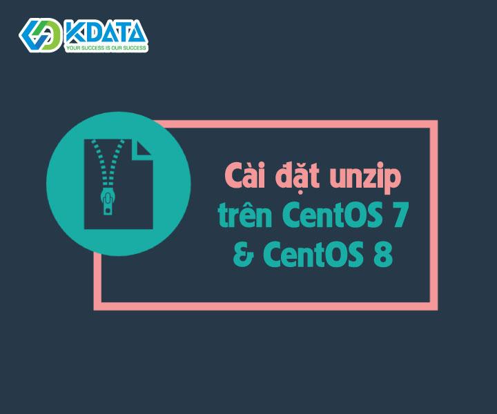 Cài đặt unzip trên CentOS 7 và CentOS 8