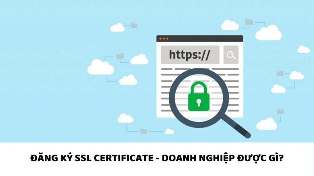 Đăng ký SSL Certificate – Doanh nghiệp của bạn được gì?