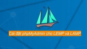 Hướng dẫn cài đặt PhpAdmin cho LEMP và LAMP