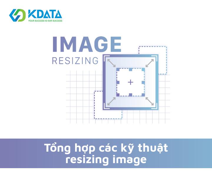 Tổng hợp các ky thuật resizing image