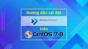 Hướng dẫn cài đặt DirectAdmin trên CentOS 7 & 8