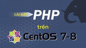 Hướng dẫn cài đặt PHP trên CentOS 7