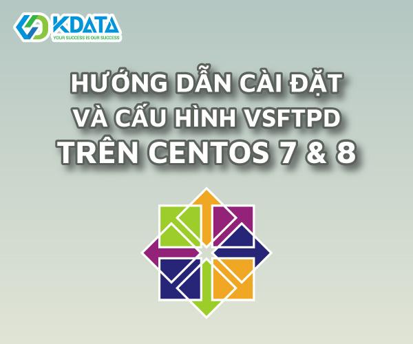 Cài đặt và cấu hình vsFTPd Server trên CentOS 7 & 8
