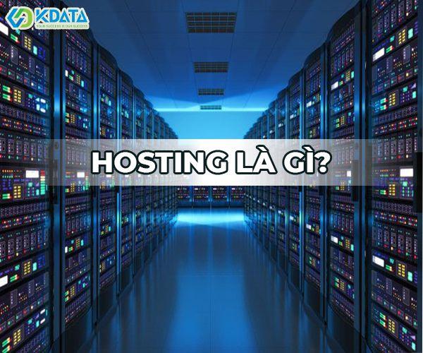 Hosting là gì? Tổng hợp các kiến thức cơ bản cần biết về hosting (1)