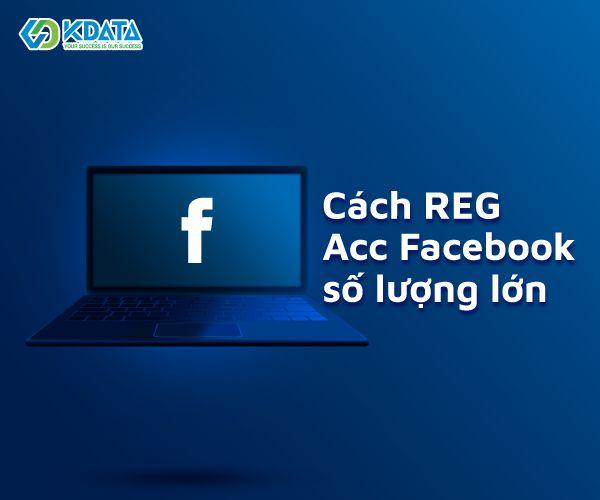 Cách reg acc Facebook & cách nuôi nick Facebook số lượng lớn (1)