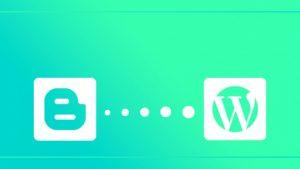 Chuyển từ Blogspot sang WordPress không làm mất thứ hạng website (1)