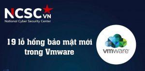 Cảnh báo 19 lỗ hổng bảo mật mới trong VMware