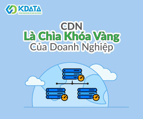 Nằm lòng 6 tiêu chí để lựa chọn nhà cung cấp CDN chất lượng 1